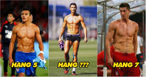 TOP 10 ngôi sao bóng đá sở hữu Body đẹp nhất thế giới năm 2017: Ronaldo có còn vô đối?
