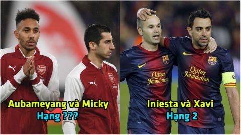 Top 7 cặp đôi khét tiếng nhất trong lịch sử bóng đá thế giới: Aubameyang và Mkhitaryan liệu có cửa?