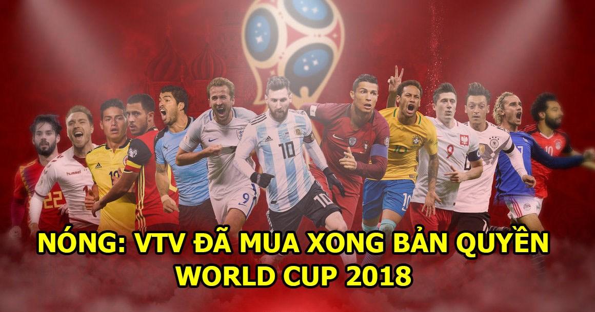 CHÍNH THỨC: Việt Nam đã có bản quyền World Cup 2018, cái giá là không tưởng!