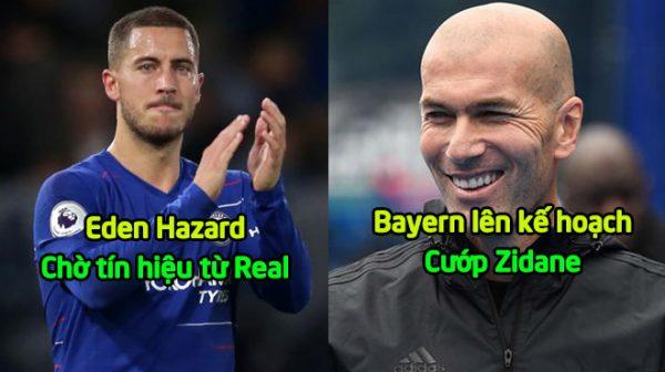 Chuyển nhượng ngày 10/10: Hazard chờ đợi tín hiệu chuyển nhượng từ Real; Bayern bất ngờ nhảy vào phá đám MU vụ Zidane