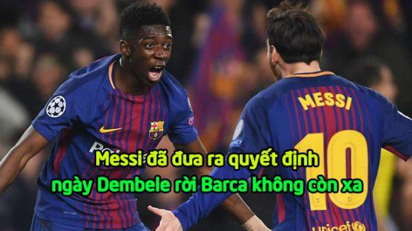 Messi CHÍNH THỨC đưa ra yêu sách cho Barca: Tống khứ ngay Dembele, đem về sao PSG