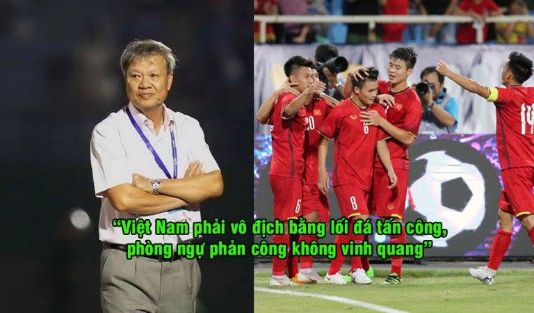 """HLV Lê Thụy Hải: """"Việt Nam phải chơi tấn công để vô địch AFF Cup, phòng ngự phản công chẳng vẻ vang gì"""""""