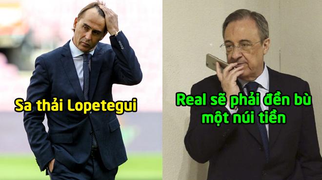 """Đừng tưởng sa thải Lopetegui là chuyện đơn giản, bởi Real sẽ mất một số tiền """"khổng lồ"""" thế này đây!"""