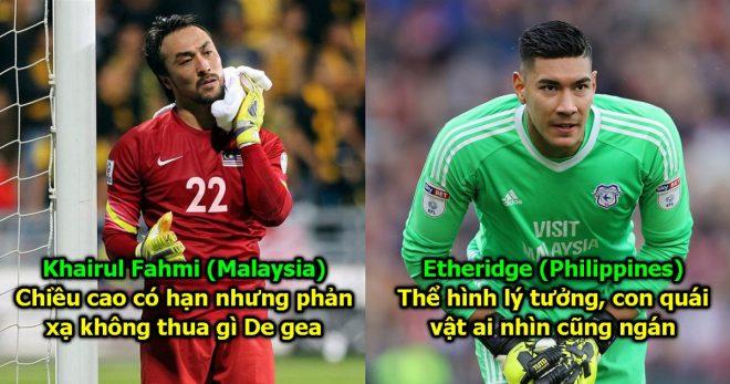 5 thủ môn sở hữu tài năng bậc nhất Đông Nam Á: Có một người đang thi đấu ở Ngoại Hạng Anh khiến ai cũng khiếp sợ