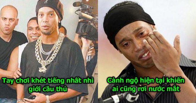 Là tay chơi khét tiếng nhất Brazil, vậy mà giờ đây Ronaldinho lại rơi vào hoàn cảnh bi đát thế này đây