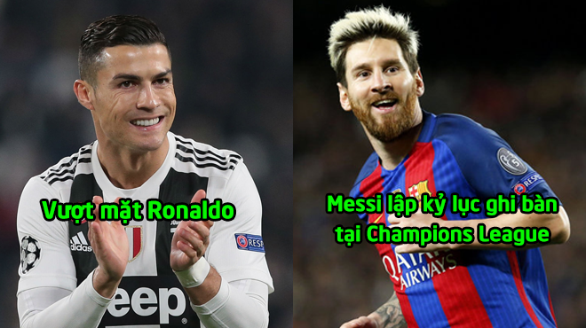Messi CHÍNH THỨC vượt mặt Ronaldo, lập kỷ lục ghi bàn ở Champions League khiến cả TG phải ngả mũ thán phục
