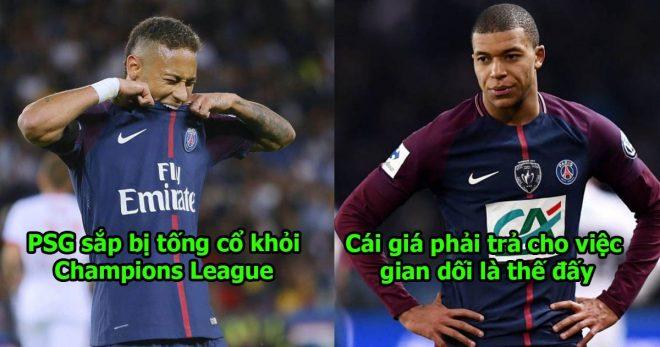 CHÍNH THỨC: PSG có thể bị loại khỏi Champions League, hối hận chưa Neymar ơi