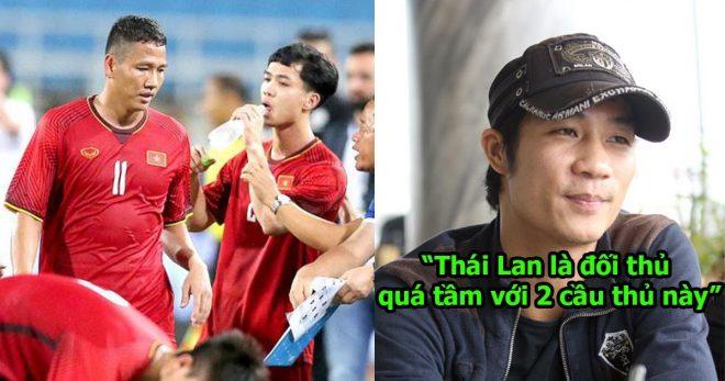Cựu siêu sao Quốc Vượng: Nếu đấu với Thái Lan mà xếp 2 cầu thủ này ra sân thì chỉ có thua