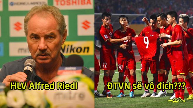 """HLV Alfred Riedl buông lời cay đắng: """"ĐT Việt Nam không có cửa vô địch AFF Cup 2018"""""""