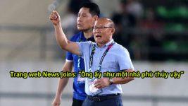 Truyền thông Hàn Quốc thi nhau ca ngợi thầy trò HLV Park Hang Seo, ví ông như một nhà phù thủy