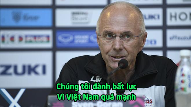 """HLV Eriksson: """"Chúng tôi đã làm đủ mọi cách nhưng đành bất lực; Việt Nam chính là đội mạnh nhất giải"""""""