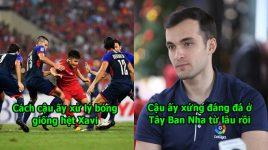 """Giám đốc La Liga: """"Việt Nam có 1 cầu thủ kỹ thuật chả thua kém gì Xavi cả"""""""