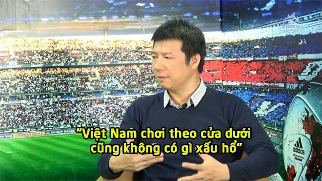 """BLV Quang Huy nhận định: """"Việt Nam chơi theo cửa dưới cũng không có gì xấu hổ"""""""
