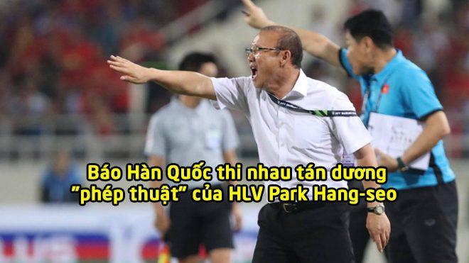 """Báo Hàn Quốc trầm trồ: """"Quá xuất sắc, HLV Park Hang-seo đã hạ gục người từng 3 lần dự World Cup!"""""""