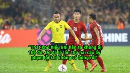 """Fan Malaysia """"điên tiết"""": 'Đáng lẽ cậu ta đã bị đuổi khỏi sân'"""