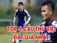 Top 5 cầu thủ đắt giá nhất Việt Nam sẽ là ai?