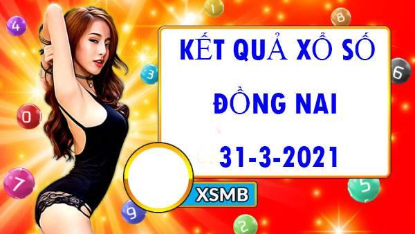 Phân tích xổ số Đồng Nai thứ 4 ngày 31/3/2021