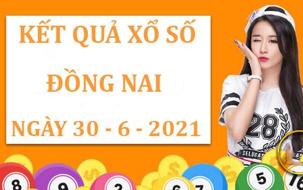 Phân tích KQXS Đồng Nai thứ 4 ngày 30/6/2021