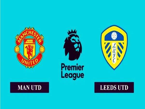 Soi kèo Man Utd vs Leeds, 18h30 ngày 14/8 Ngoại hạng Anh